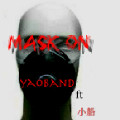 MASK ON-Yaoband ft 小船( DEMO)