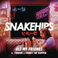 All My Friends-Snakehips