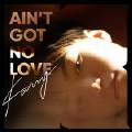 Ain't Got No Love-TFBOYS-王俊凯