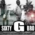 sixty bro