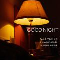 Good night Ft.Get money,Queencs毛毛