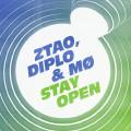 ZTAO,Diplo&MØ - Stay Open