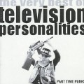 Part Time Punks-Television Personalities