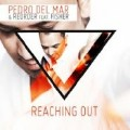 Reaching Out (reorder deep mix)-Pedro Del Mar