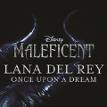 Once Upon A Dream-Lana Del Rey