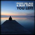 You Left (Blue Tente Mix)-Pedro Del Mar