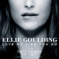 Love Me Like You Do-Ellie Goulding
