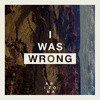 I Was Wrong-A R I Z O N A