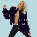 On My Mind-Ellie Goulding
