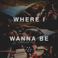 Where I Wanna Be-A R I Z O N A