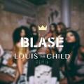 Blasé (Louis The Child Remix)