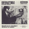 Unforgettable (Mariah Carey Acoustic Remix)-Mariah Carey;French Montana;Swae Lee