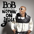 Nothin' On You-B.o.b;Bruno Mars-专辑《Nothin' On You》-4