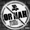 Or Nah (Remix Explicit)