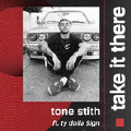 Take It There-Tone Stith;Ty Dolla Sign