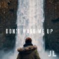 Don't Wake Me Up-Josh Leake