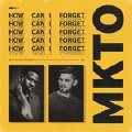 How Can I Forget-MKTO