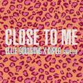 Close to Me-Ellie Goulding, Diplo;Swae Lee
