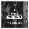 I Was Wrong (Robin Schulz Remix)-A R I Z O N A