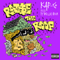 Raise The Roof-Kap-G;Ty Dolla Sign