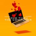 Love Thru The Computer (Clean)