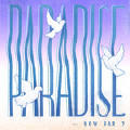 Paradise... How Far?-椅子乐团 The Chairs
