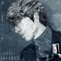 Hello Goodbye-唐漢霄